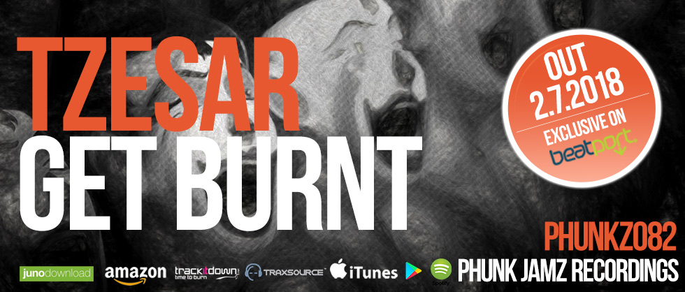 TZESAR - Get Burnt (Deep Surprise),  Phunk Jamz Recordings